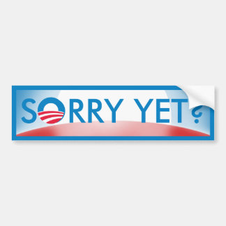 Sorry Yet Bumper Stickers