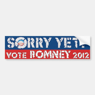 Sorry Yet? Vote Romney Bumper Stickers