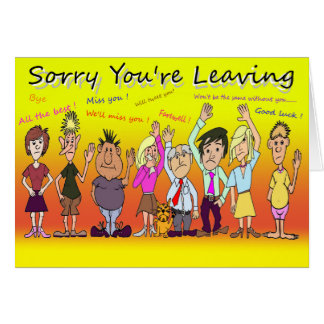 Sorry You Are Leaving Gifts - T-Shirts, Art, Posters ...