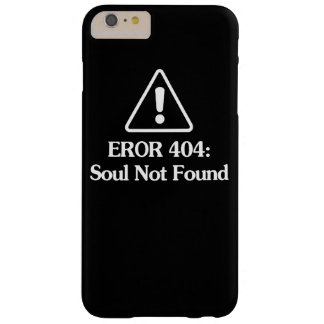 Soul Not Found Barely There iPhone 6 Plus Case