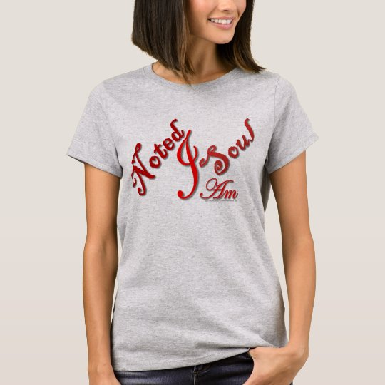 """Soul Notes """"Noted Soul I Am"""" T-Shirt"""
