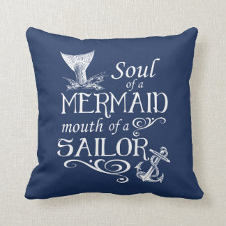 Soul of a Mermaid, mouth of a Sailor Cushion