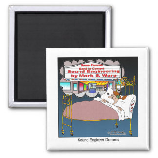 Sound Engineer Dreams Square Magnet