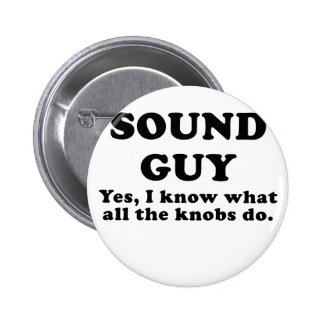 Sound Guy Yes I know what all the Knobs do 6 Cm Round Badge