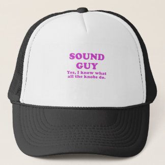 Sound Guy Yes I Know what all the Knobs do Trucker Hat