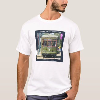 Sound of the Streetcar T-Shirt