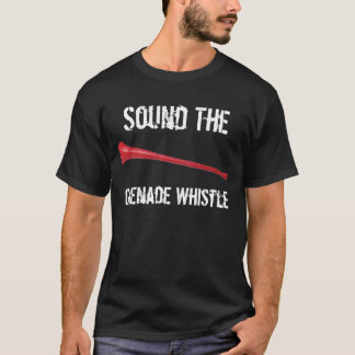 Sound The Grenade Whistle Tee