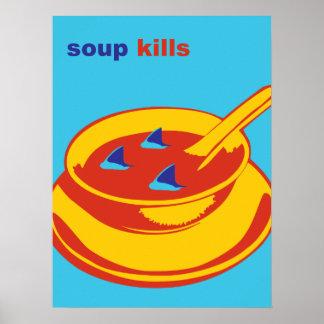 Soup Kills Posters