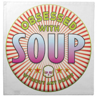 Soup Obsessed R Printed Napkin