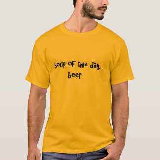 Soup of the Day Beer T-Shirt