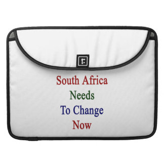 South Africa Needs To Change Now MacBook Pro Sleeves