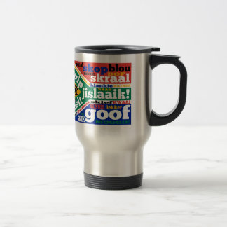 South African slang and colloquialisms Stainless Steel Travel Mug