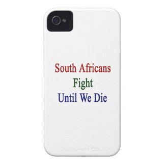 South Africans Fight Until We Die Case-Mate iPhone 4 Case
