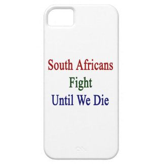 South Africans Fight Until We Die iPhone 5 Cases