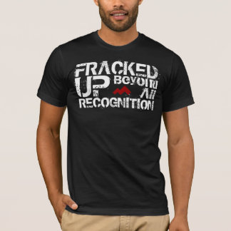 South Butte Fracked Up Beyond All Recognition Tee