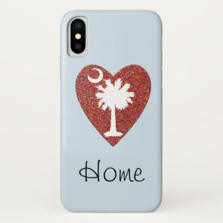 """South Carolina """"Home"""" is Where The Heart Is iPhone X Case"""