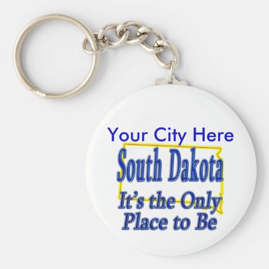 South Dakota  It's the Only Place to Be Basic Round Button Key Ring