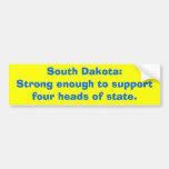 South Dakota:Strong enough to supportfour heads... Bumper Sticker