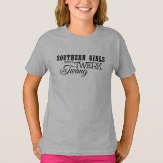 Southern Girls Don't Twerk, We Twang T-Shirt
