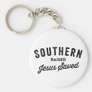 Southern raised jesus saved Keychain