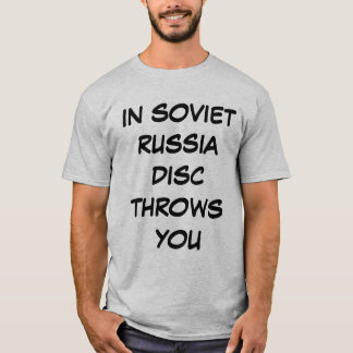 Soviet Russia - Disc Throws You T shirt