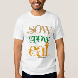sow grow eat tee shirts