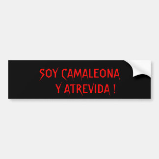 SOY CAMALEONA Y ATREVIDA CAR BUMPER STICKER