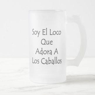 Soy El Loco Que Adora A Los Caballos Coffee Mugs