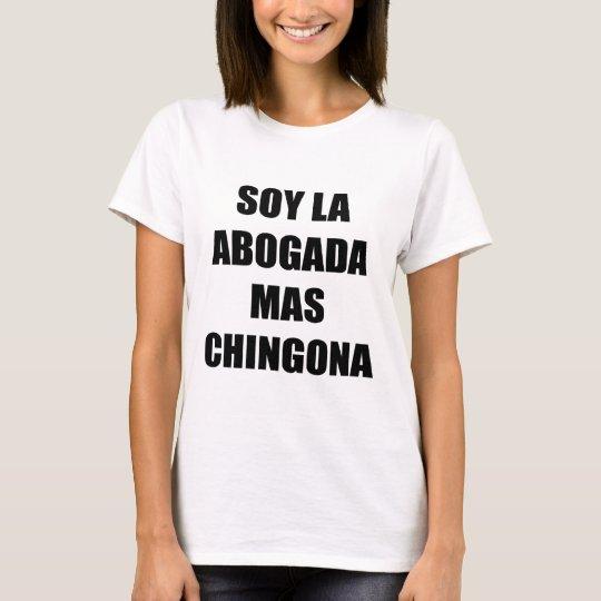 Soy La Abogada Mas Chingona T-Shirt