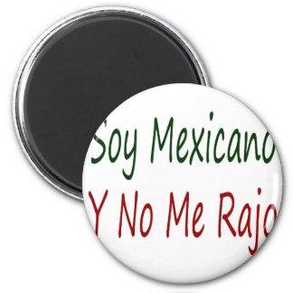 Soy Mexicano Y No Me Rajo 6 Cm Round Magnet