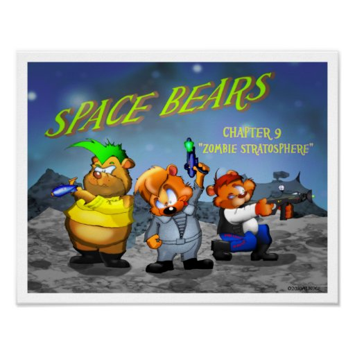 """Space Bears chapter 9 """"Zombie Stratosphere"""" Posters"""