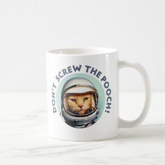 """Space Cat """"Don't Screw the Pooch"""" Mug"""