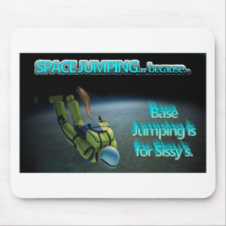 Space Jumping - Base Jumping is for Sissy s Mouse Pads