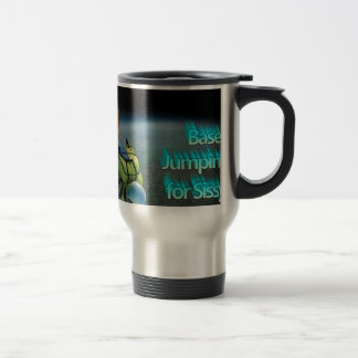 Space Jumping - Base Jumping is for Sissy's Stainless Steel Travel Mug
