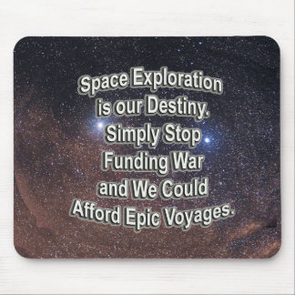 Space Travel is our Destiny Mousepad