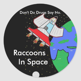 spacs c, earth, Raccoons, In Space, Don't Do Dr... Round Sticker