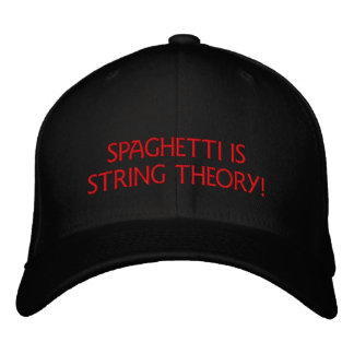 SPAGHETTI IS STRING THEORY - HAT EMBROIDERED HATS
