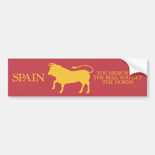 Spain Mess with the Bull Bumper Sticker