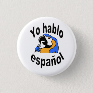 "Spanish Button - Parrot says ""Yo hablo español"""