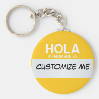 Spanish Hello My Name Is ... Customizable Key Ring