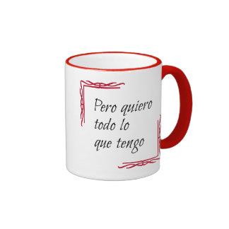 Spanish saying quiero todo ringer mug