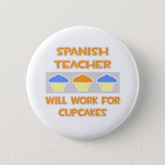 Spanish Teacher ... Will Work For Cupcakes 6 Cm Round Badge
