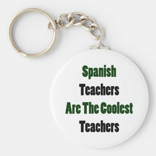 Spanish Teachers Are The Coolest Teachers Basic Round Button Key Ring
