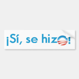 Spanish Yes We Did Bumper Sticker