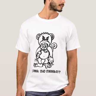 Spank the monkey? T-Shirt