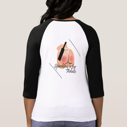 Spanking is for Adults Woman's T-shirts