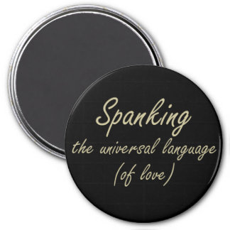 Spanking is the language of love 7.5 cm round magnet