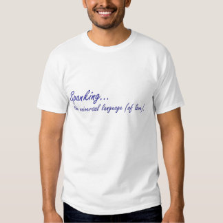 Spanking is the universal language of love shirts