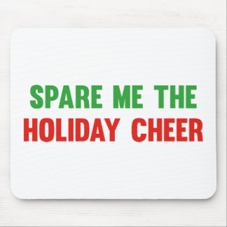 Spare Me The Holiday Cheer Mouse Pad