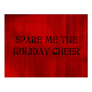 Spare Me the Holiday Cheer Post Card